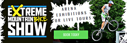 Extreme Mountain Bike Show - Bespoke Packages for Events